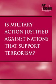 9780737718331: Is Military Action Justified Against Nations That Support Terrorism? (At Issue)
