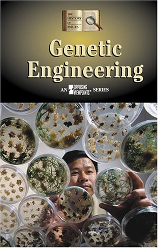 9780737719079: Genetic Engineering (History of Issues)