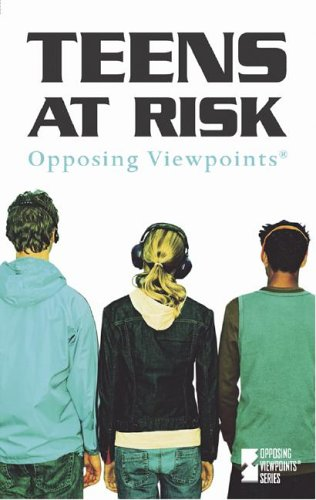 9780737719161: Opposing Viewpoints Series - Teens At Risk (paperback edition)