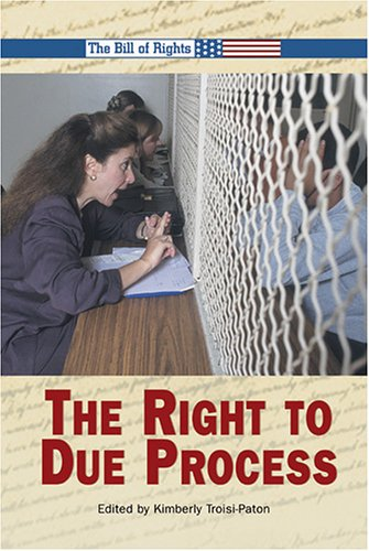 The Right to Due Process (Bill of Rights): Kimberly Troisi-Paton