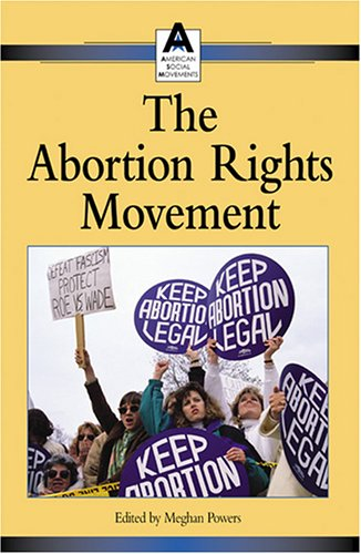 9780737719475: American Social Movements - The Abortion Rights Movement