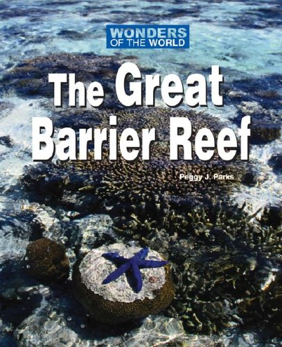 The Great Barrier Reef (Wonders of the World (Kidhaven)): Peggy Parks