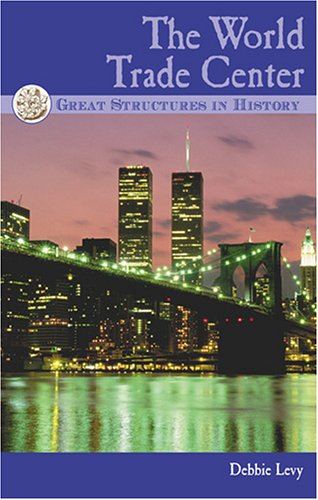 9780737720716: The World Trade Center (GREAT STRUCTURES IN HISTORY)