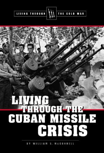 Living Through the Cold War - Living Through the Cuban Missile Crisis (0737721286) by McConnell, William S.
