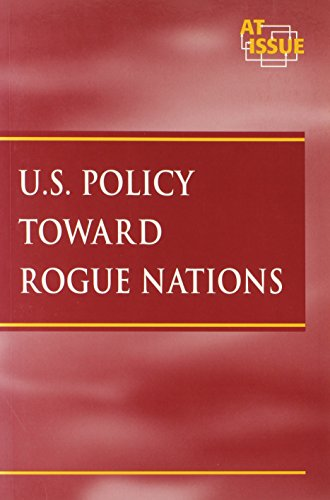 9780737721973: U.S.Policy towards Rogue Nations (At Issue)
