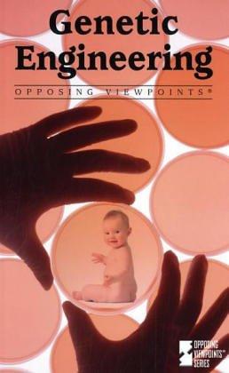 Opposing Viewpoints Series - Genetic Engineering (paperback: Gerdes, Louise I.