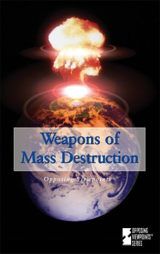 9780737722505: Weapons of Mass Destruction (Opposing Viewpoints)