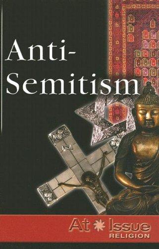 9780737723571: At Issue Religion Series: Anti-Semitism