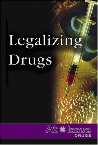 9780737724080: Legalizing Drugs (At Issue)