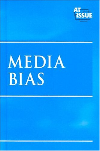 9780737724103: At Issue Series - Media Bias (hardcover edition)