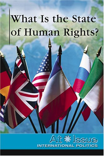 9780737724387: What is the State of Human Rights? (At Issue)