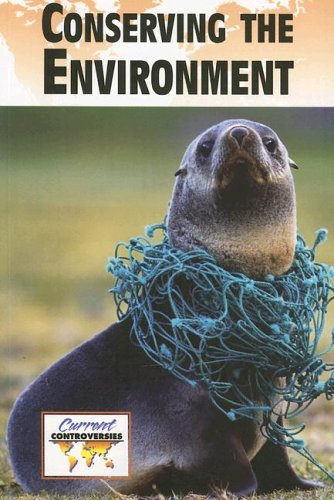 9780737724776: Conserving the Environment (Current Controversies)