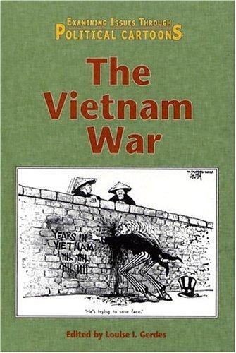 9780737725315: The Vietnam War (Examining issues through political cartoons)