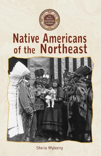 9780737726237: Native Americans of the Northeast (North American Indians)