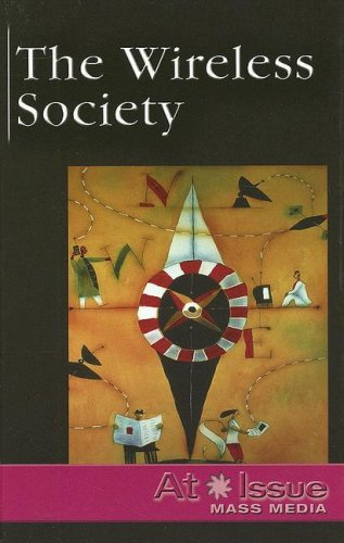 9780737727494: The Wireless Society (At Issue)