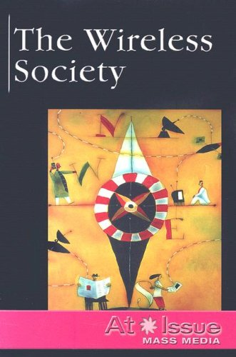 9780737727500: The Wireless Society (At Issue)