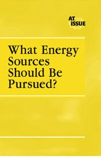 9780737727586: At Issue Series - What Energy Sources Should Be Pursued?