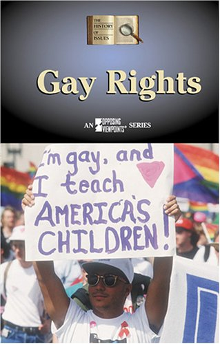 9780737728675: The History of Issues - Gay Rights (hardcover edition)