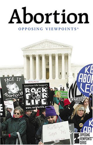 9780737729214: Opposing Viewpoints Series - Abortion (hardcover edition)
