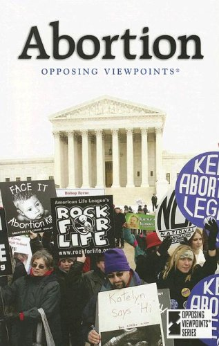 Abortion (Opposing Viewpoints Series)