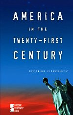 9780737729245: America in the Twenty-First Century (Opposing Viewpoints Series)