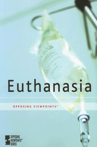 9780737729344: Euthanasia (Opposing Viewpoints (Paperback))