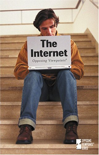 Opposing Viewpoints Series - The Internet (hardcover: Editor-James D. Torr