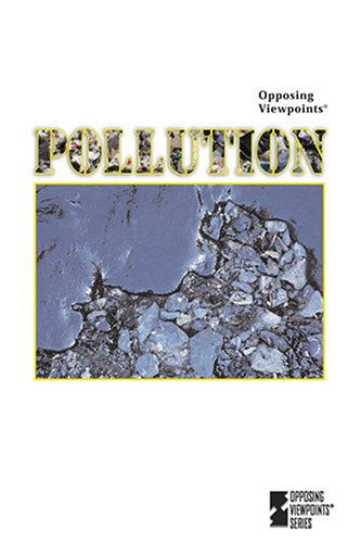 9780737729498: Pollution (Opposing Viewpoints)
