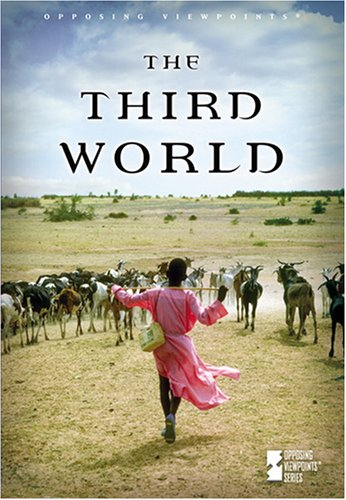 9780737729658: Third World (Opposing Viewpoints)