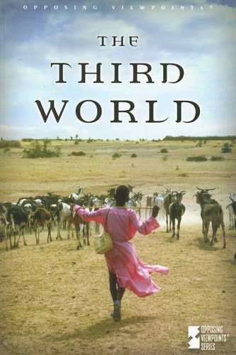 9780737729665: The Third World (Opposing Viewpoints)