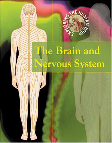 The Brain and Nervous System (Exploring the: Ballard, Carol