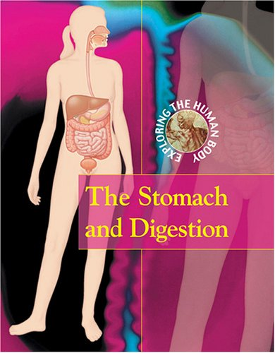 9780737730234: The Stomach and Digestion (Exploring the Human Body)