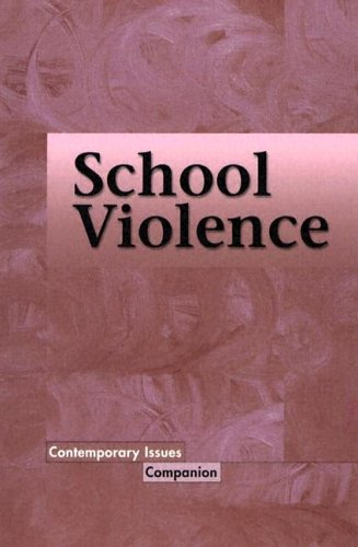 School Violence (Contemporary Issues Companion) (0737730765) by Burns, Kate