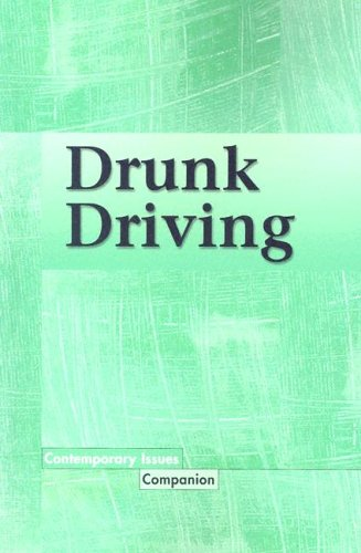 Drunk Driving (Contemporary Issues Companion) (0737730781) by Louise I. Gerdes
