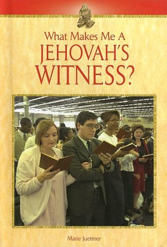 What Makes Me a Jehovah's Witness?: Juettner, Marie
