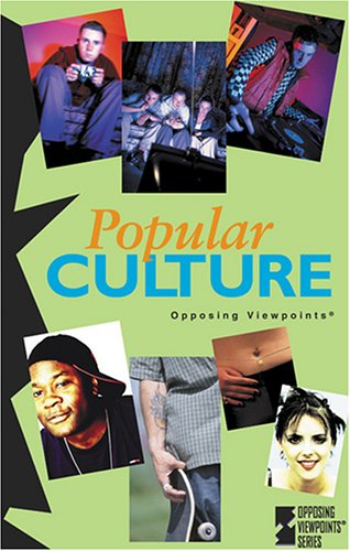 9780737731057: Popular Culture (Opposing Viewpoints)