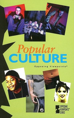 9780737731064: Popular Culture (Opposing Viewpoints)