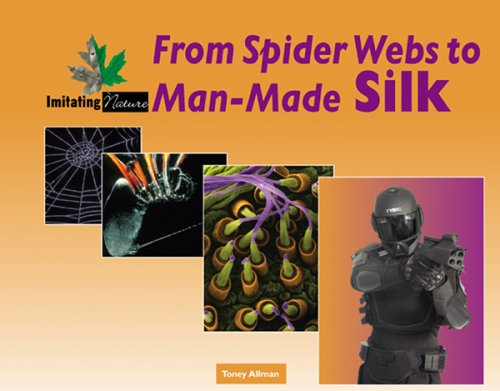 9780737731248: From Spider Webs to Man-Made Silk (Imitating Nature)