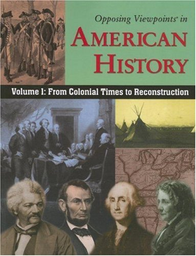 9780737731859: Opposing Viewpoints in American History: From Colonial Time to Reconstruction