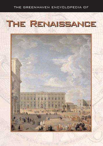 9780737732160: The Greenhaven Encyclopedia of the Renaissance