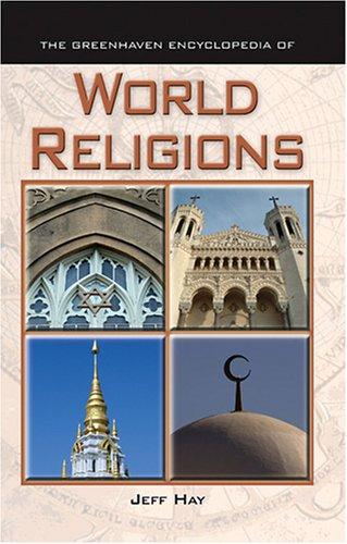 World Religion (Greenhaven Encyclopedia of)