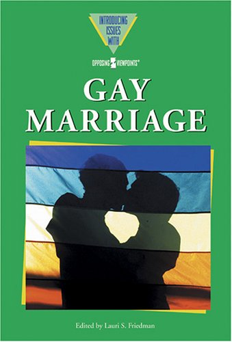 9780737732221: Gay Marriage (Introducing Issues With Opposing Viewpoints)