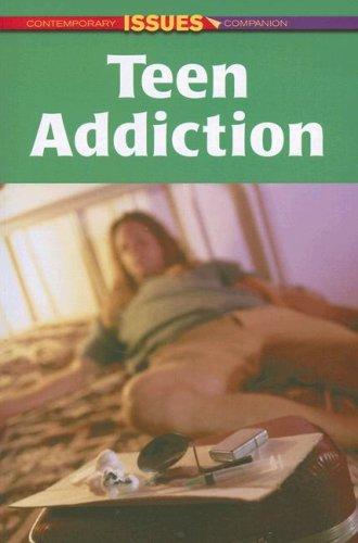 Teen Addiction (Contemporary Issues Companion): Jill Karson