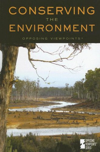 9780737733136: Conserving the Environment (Opposing Viewpoints)