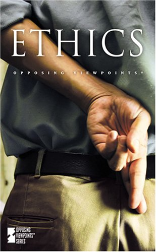 9780737733198: Ethics (Opposing Viewpoints)