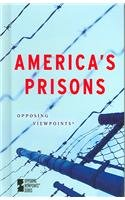 9780737733440: America's Prisons (Opposing Viewpoints)