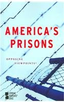 9780737733457: America's Prisons (Opposing Viewpoints Series)