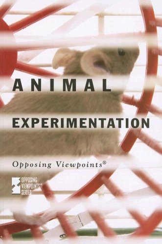 9780737733471: Animal Experimentation (Opposing Viewpoints)