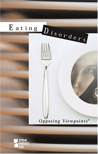 9780737733488: Eating Disorders (Opposing Viewpoints)