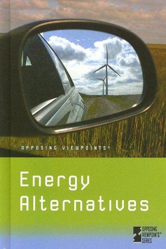9780737733501: Energy Alternatives (Opposing Viewpoints)